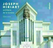 Joseph Hiriart, architecte de la lumière