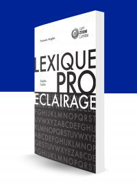 Lexique de l'éclairage professionnel | Professional lighting lexicon