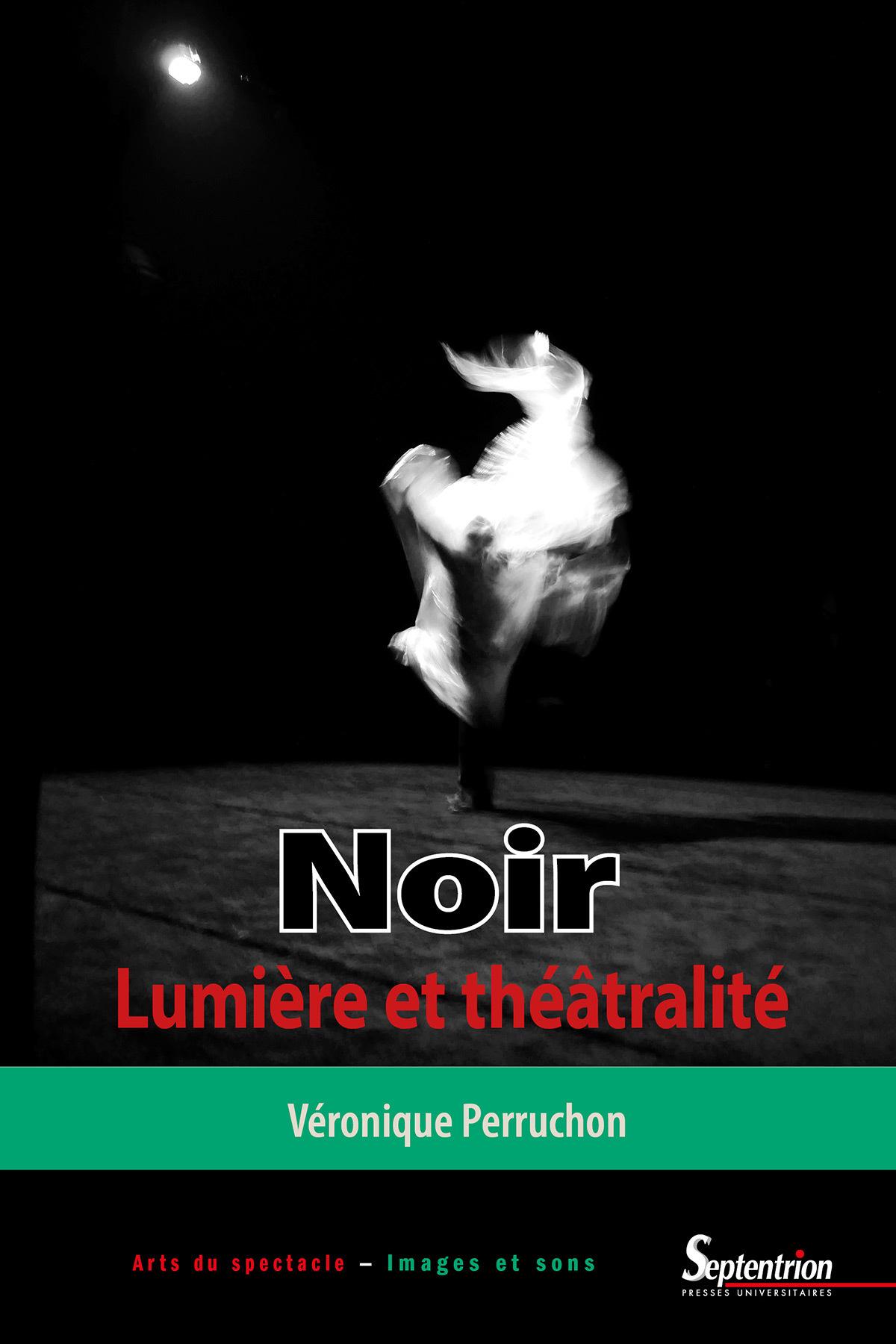 Une traversée historique et esthétique du noir au théâtre et de la lumière à la scène. Un livre de Véronique Perruchon à dévorer avant de se coucher.