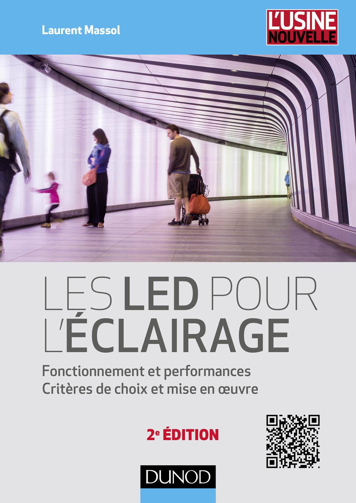 Deuxième édition du livre technique de Laurent Massol aux éditions Dunod. Un livre de référence pour mieux comprendre le monde de la LED en éclairage.