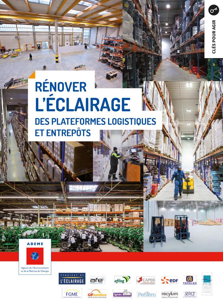 Avec 12 partenaires, l'ADEME et le Syndicat de l'éclairage proposent un guide clair sur la rénovation de l'éclairage des plateformes logistiques et entrepôts.