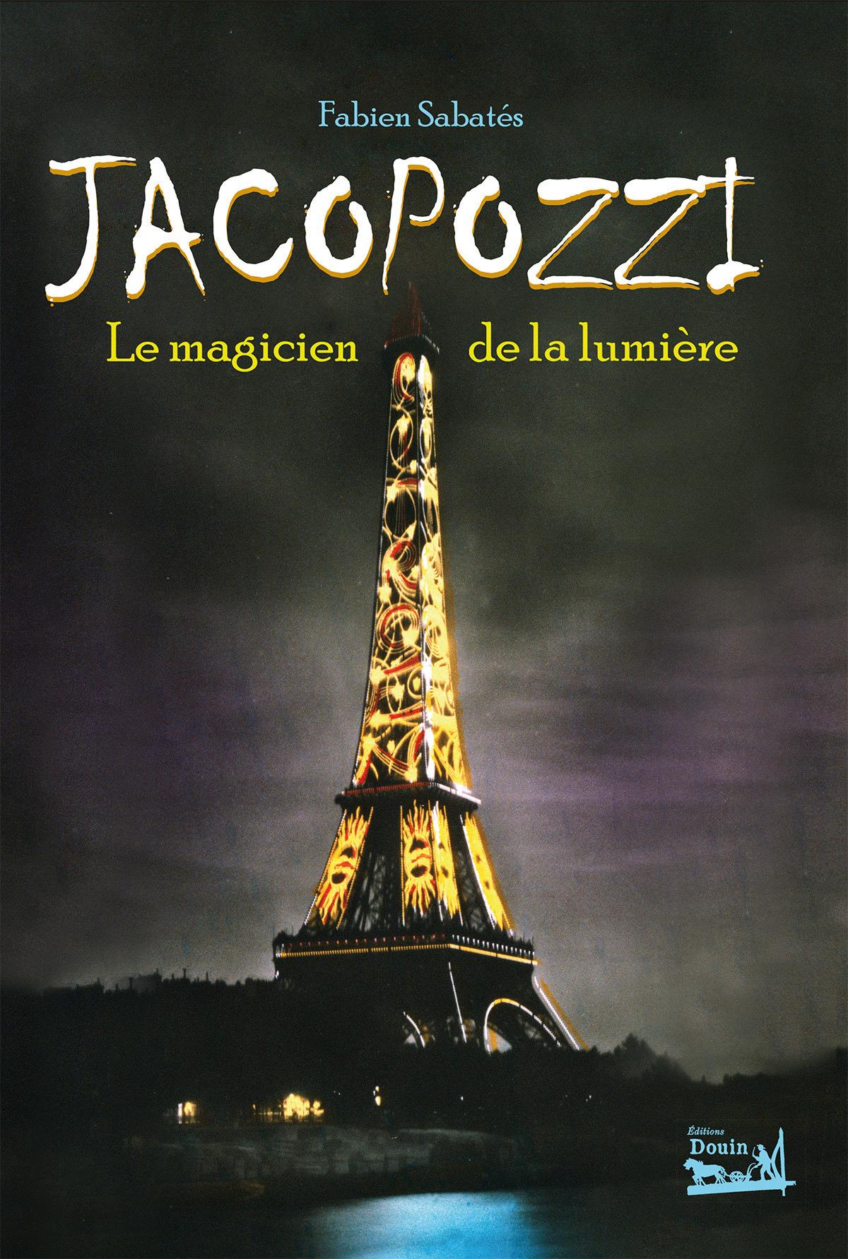 Superbe livre richement illustré sur Jacopozzi, le magicien de la lumière. Fabien Sabatès conte l'inventeur des illuminations de Paris et de la Tour Eiffel.